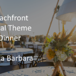 Beachfront Tribal Theme Dinner in Santa Barbara, CA