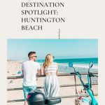 Huntington Beach Spotlight: Paséa Hotel & Spa
