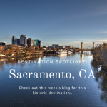 Destination Spotlight: Sacramento
